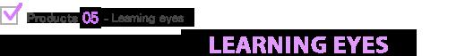 LEARNING EYES